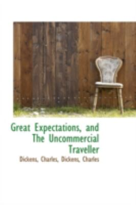 Great Expectations, and the Uncommercial Traveller  N/A 9781113153388 Front Cover
