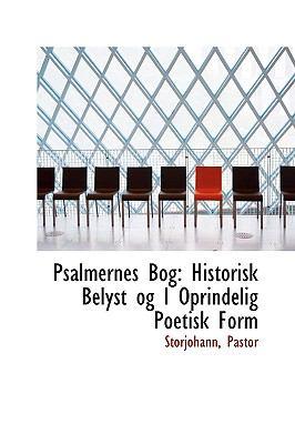 Psalmernes Bog : Historisk Belyst og I Oprindelig Poetisk Form N/A 9781113380388 Front Cover