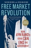 Free Market Revolution How Ayn Rand's Ideas Can End Big Government  2013 edition cover