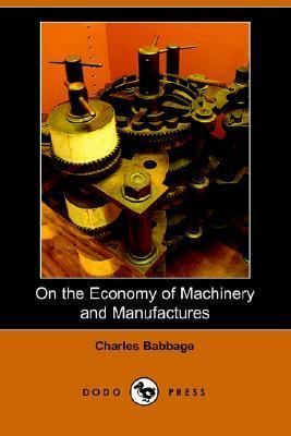 On the Economy of Machinery and Manufact  N/A 9781406503388 Front Cover