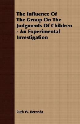 Influence of the Group on the Judgments of Children - an Experimental Investigation  N/A 9781406714388 Front Cover