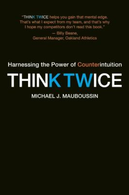 Think Twice Harnessing the Power of Counterintuition  2012 edition cover