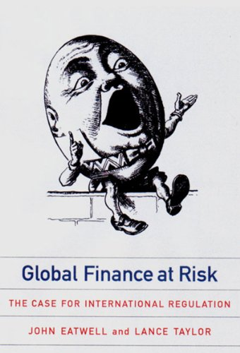 Global Finance at Risk The Case for International Regulation Reprint  9781565846388 Front Cover
