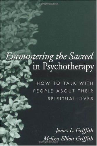 Encountering the Sacred in Psychotherapy How to Talk with People about Their Spiritual Lives  2002 edition cover