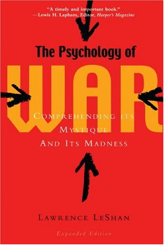 Psychology of War Comprehending Its Mystique and Its Madness  2002 edition cover