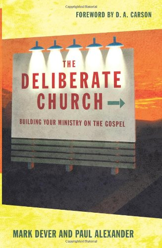 Deliberate Church Building Your Ministry on the Gospel  2005 edition cover
