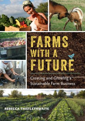 Farms with a Future Creating and Growing a Sustainable Farm Business  2013 edition cover