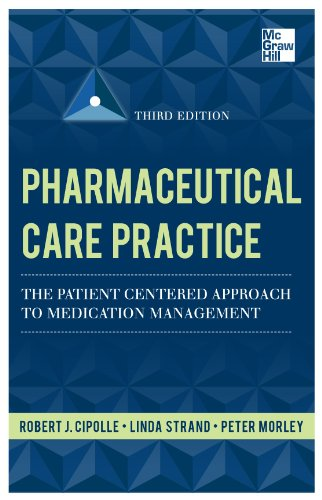 Pharmaceutical Care Practice The Patient-Centered Approach to Medication Management 3rd 2012 edition cover