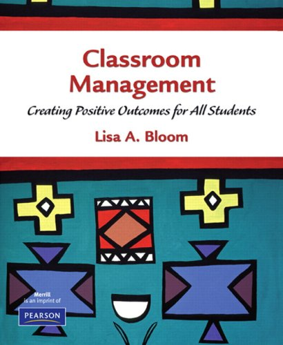 Classroom Management Creating Positive Outcomes for All Students  2009 edition cover