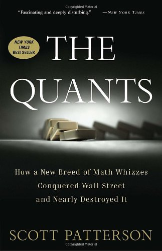 Quants How a New Breed of Math Whizzes Conquered Wall Street and Nearly Destroyed It N/A edition cover