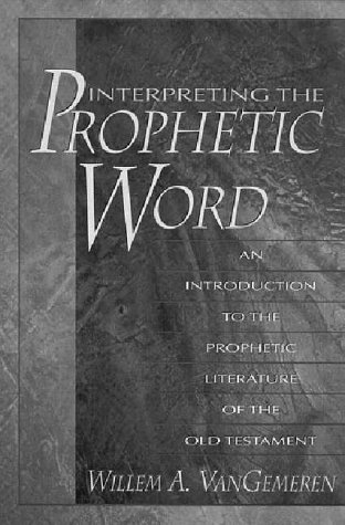 Interpreting the Prophetic Word An Introduction to the Prophetic Literature of the Old Testament  1996 edition cover