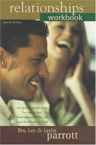 Relationships Workbook An Open and Honest Guide to Making Bad Relationships Better and Good Relationships Great  1998 (Workbook) edition cover
