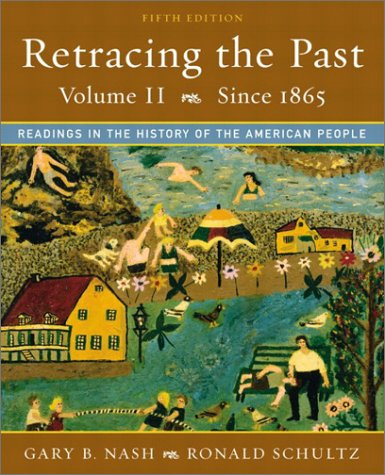 Retracing the Past Readings in the History of the American People, since 1865 5th 2003 (Revised) 9780321101389 Front Cover