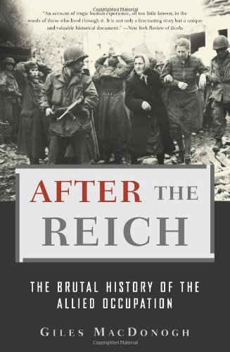 After the Reich The Brutal History of the Allied Occupation  2009 edition cover