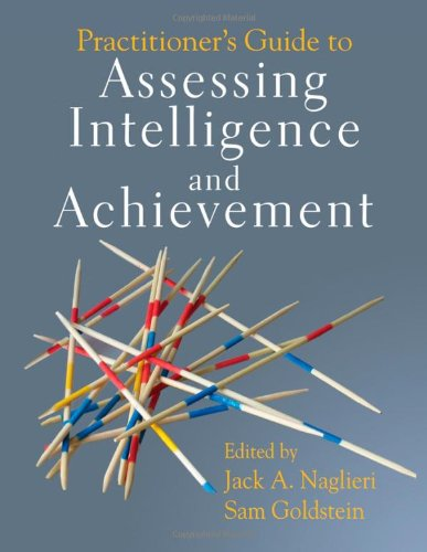 Practitioner's Guide to Assessing Intelligence and Achievement  11th 2009 (Guide (Instructor's)) edition cover