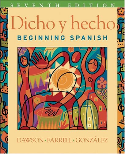 Dicho y Hecho Beginning Spanish and Student Cassette 7th 2004 (Revised) 9780471589389 Front Cover