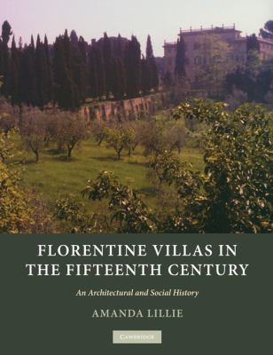 Florentine Villas in the Fifteenth Century An Architectural and Social History  2010 9780521181389 Front Cover