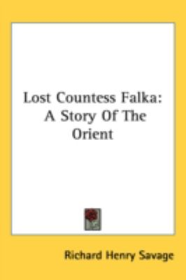Lost Countess Falk A Story of the Orient N/A 9780548544389 Front Cover