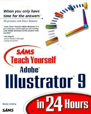 Teach Yourself Adobe Illustrator 9 in 24 Hours   2000 9780672319389 Front Cover