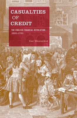 Casualties of Credit The English Financial Revolution, 1620-1720  2011 edition cover