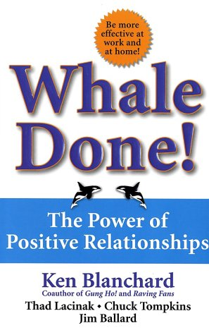 Whale Done! The Power of Positive Relationships  2002 edition cover
