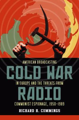 Cold War Radio The Dangerous History of American Broadcasting in Europe, 1950-1989  2009 edition cover