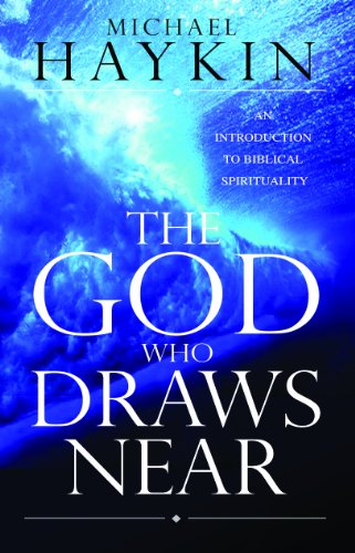 God Who Draws Near An Introduction to Biblical Spirituality  2007 edition cover