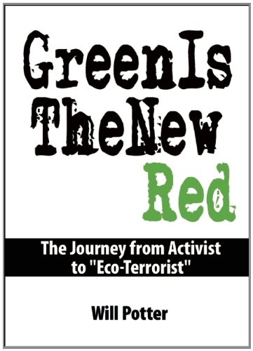 Green Is the New Red An Insider's Account of a Social Movement under Siege  2011 edition cover