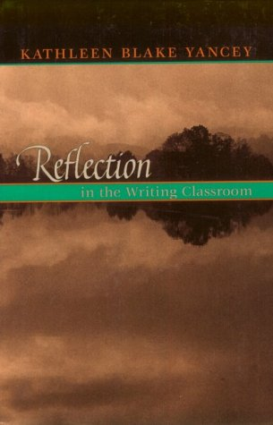 Reflection in the Writing Classroom  N/A edition cover
