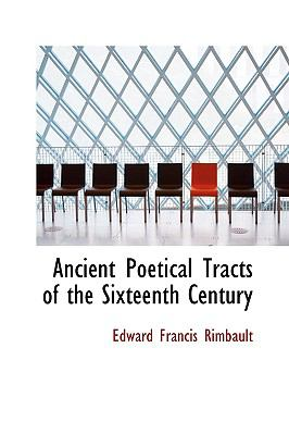 Ancient Poetical Tracts of the Sixteenth Century:   2009 edition cover