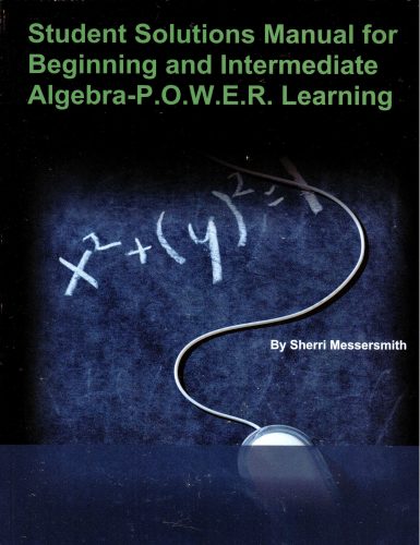 Student Solutions Manual to Accompany Beginning and Intermediate Algebra with POWER Learning 4th 9781259306389 Front Cover