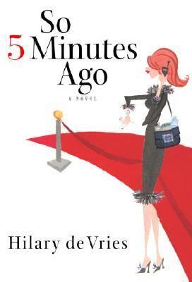 So 5 Minutes Ago A Novel  2004 9781400061389 Front Cover