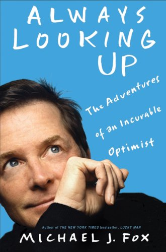 Always Looking Up The Adventures of an Incurable Optimist  2009 9781401303389 Front Cover