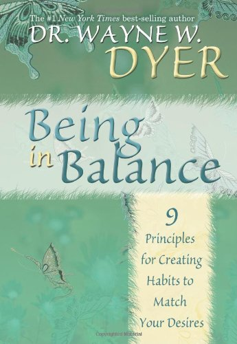 Being in Balance 9 Principles for Creating Habits to Match Your Desires N/A edition cover