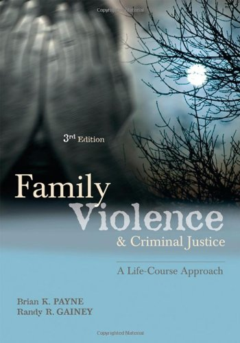 Family Violence and Criminal Justice A Life-Course Approach 3rd 2009 (Revised) edition cover