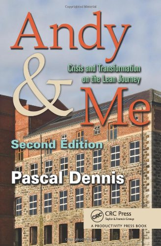 Andy and Me Crisis and Transformation on the Lean Journey 2nd 2010 (Revised) 9781439825389 Front Cover