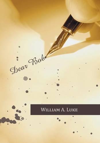 Dear Bob   2013 9781491838389 Front Cover