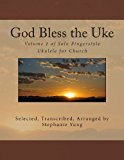 God Bless the Uke Volume 1 of Solo Fingerstyle Ukulele for Church N/A 9781492901389 Front Cover