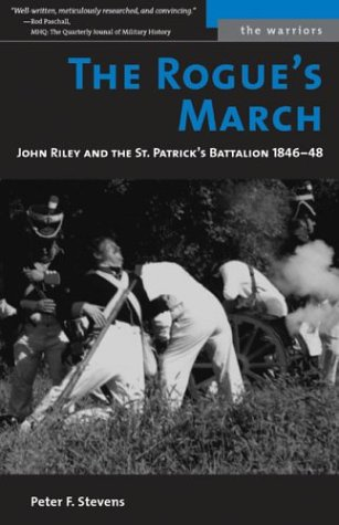 Rogue's March John Riley and the St. Patrick's Battalion, 1846-48  2004 edition cover