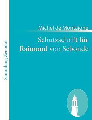 Schutzschrift F�r Raimond Von Sebonde   2011 9783843066389 Front Cover