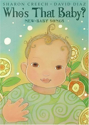 Who's That Baby? New-Baby Songs  2004 9780060529390 Front Cover