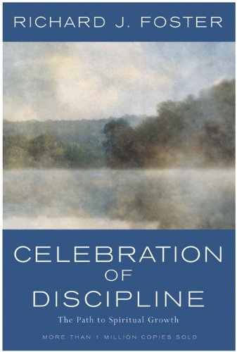 Celebration of Discipline The Path to Spiritual Growth 25th 2003 9780060628390 Front Cover