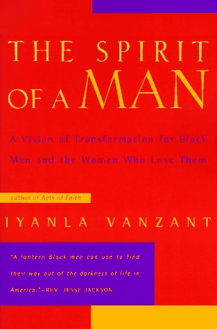 Spirit of a Man A Vision of Transformation for Black Men and the Women Who Love Them  1997 edition cover