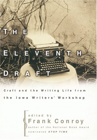 Eleventh Draft Craft and the Writing Life from the Iowa Writers' Workshop  1999 edition cover