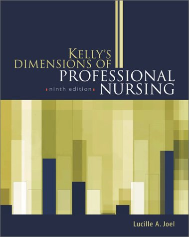 Kelly's Dimensions of Professional Nursing  9th 2003 (Revised) 9780071406390 Front Cover