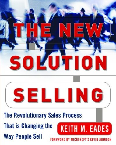 New Solution Selling The Revolutionary Sales Process That Is Changing the Way People Sell 2nd 2004 (Revised) edition cover