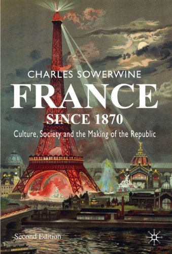 France Since 1870 Culture, Society and the Making of the Republic 2nd 2009 (Revised) edition cover