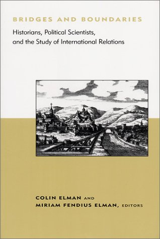 Bridges and Boundaries Historians, Political Scientists, and the Study of International Relations  2001 edition cover