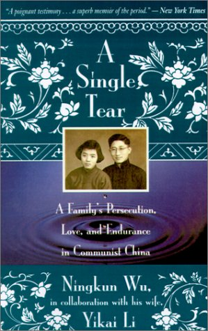 Single Tear A Family's Persecution, Love, and Endurance in Communist China  1993 (Reprint) 9780316956390 Front Cover