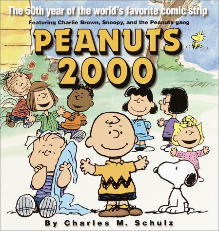 Peanuts 2000 The 50th Year of the World's Most Favorite Comic Strip Featuring Charlie Brown, Snoopy, and the Peanuts Gang  2000 edition cover